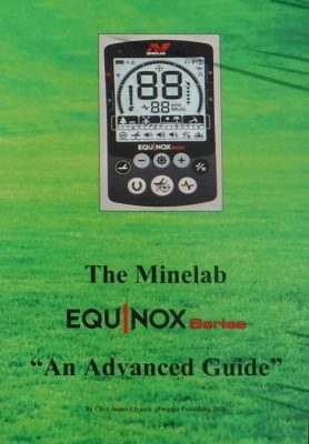 """The Minelab Equinox: An Advanced Guide"""
